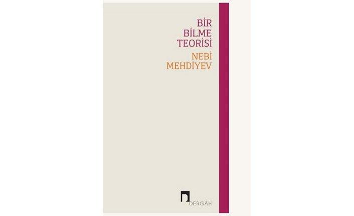 Yeni kitap: Bir Bilme Teorisi