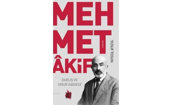 Yeni kitap: Duruş ve Onur Abidesi Mehmet Akif