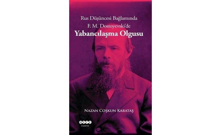 Yeni Kitap: Rus Düşüncesi Bağlamında F. M. Dostoyevski'de Yabancılaşma Olgusu