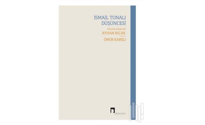 Yeni kitap: İsmail Tunalı Düşüncesi