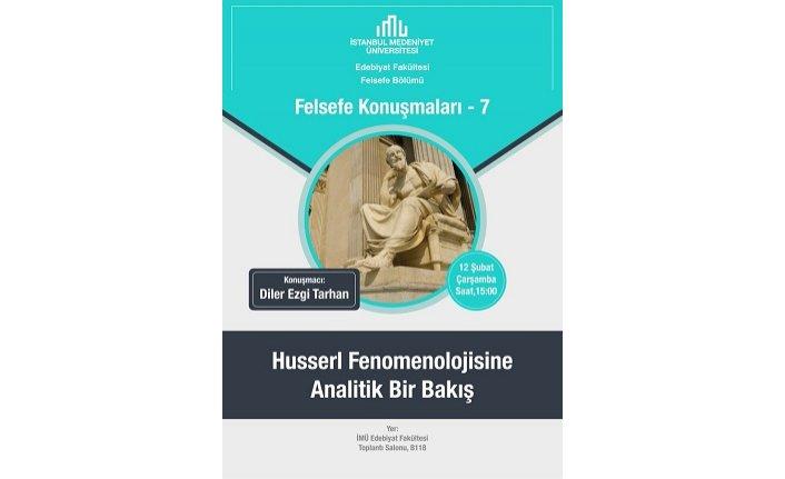 İMÜ Felsefe Konuşmaları-7: 'Husserl Fenomenolojisine Analitik Bir Bakış'