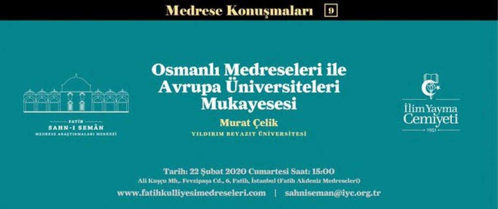 """""""Osmanlı Medreseleri ile Avrupa Üniversiteleri Mukayesesi"""""""