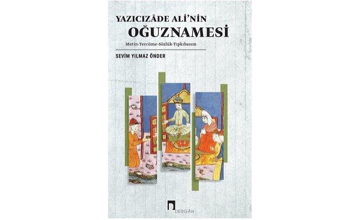 Yeni kitap: Yazıcızade Ali'nin Oğuznamesi