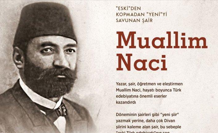 'Eski'den kopmadan 'yeni'yi savunan şair: Muallim Naci