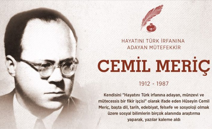 Hayatını Türk irfanına adayan mütefekkir: Cemil Meriç