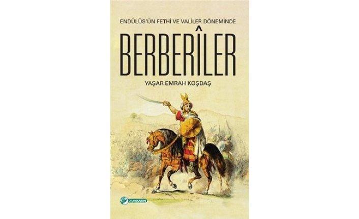 Yeni kitap: Endülüs'ün Fethi ve Valiler Döneminde Berberiler