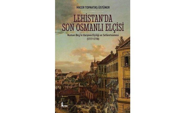 Yeni kitap: Lehistanda Son Osmanlı Elçisi: Numan Beyin Varşova Elçiliği ve Sefaretnamesi 1777-1778