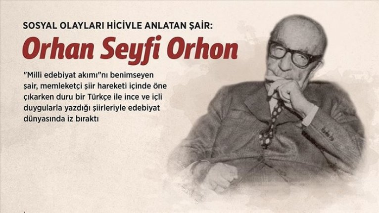 Sosyal olayları hicivle anlatan şair: Orhan Seyfi Orhon
