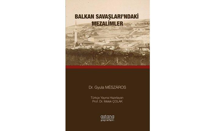 Yeni kitap: Balkan Savaşları'ndaki Mezalimler