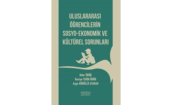 Astana Yayınları'ndan yeni kitap: Uluslararası Öğrencilerin Sosyo-Ekonomik ve Kültürel Sorunları