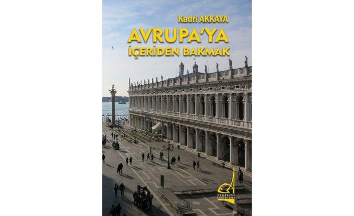 Yeni kitap: Avrupa'ya İçeriden Bakmak