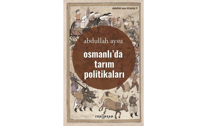 Yeni kitap: Osmanlı'da Tarım Politikaları