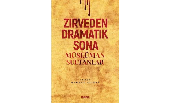 Mana Yayınları'ndan yeni kitap: Zirveden Dramatik Sona