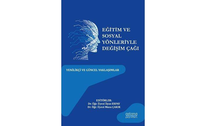 Yeni kitap: Eğitim ve Sosyal Yönleriyle Değişim Çağı