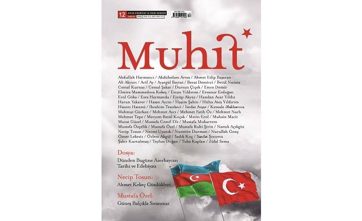 Edebiyat ve fikir dergisi Muhit, Azerbaycan dosyası ile raflardaki yerini aldı