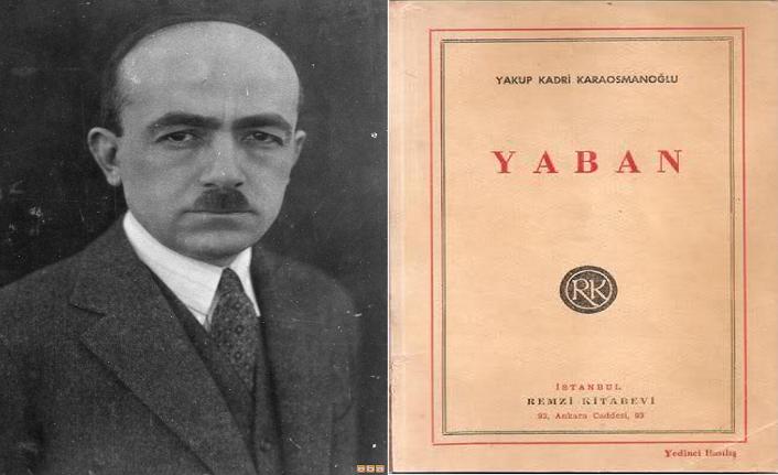 Yakup Kadri Karaosmanoğlu: Bütün romanlarımı hatıralarımla yazdım