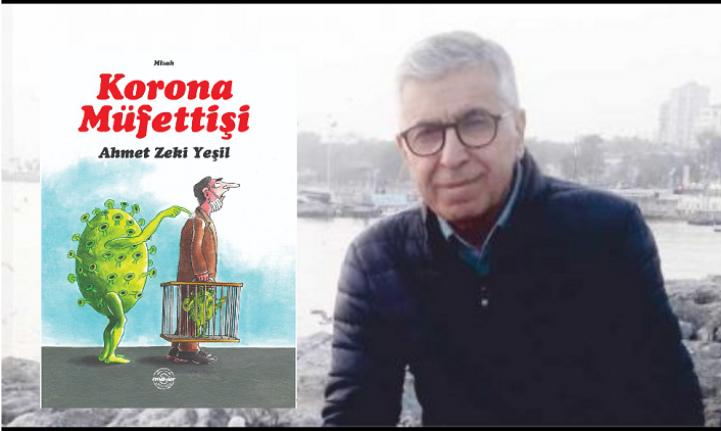 Ahmet Zeki Yeşil'in yeni kitabı; Korona Müfettişi çıktı!