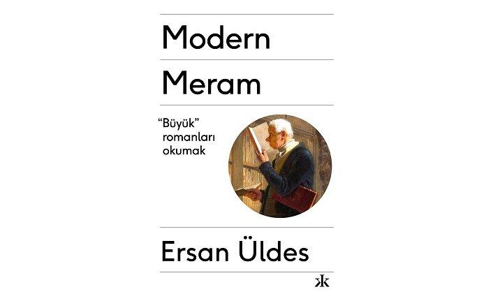 Kafkakitap'tan yeni kitap: Büyük romanları okumak-Modern Meram