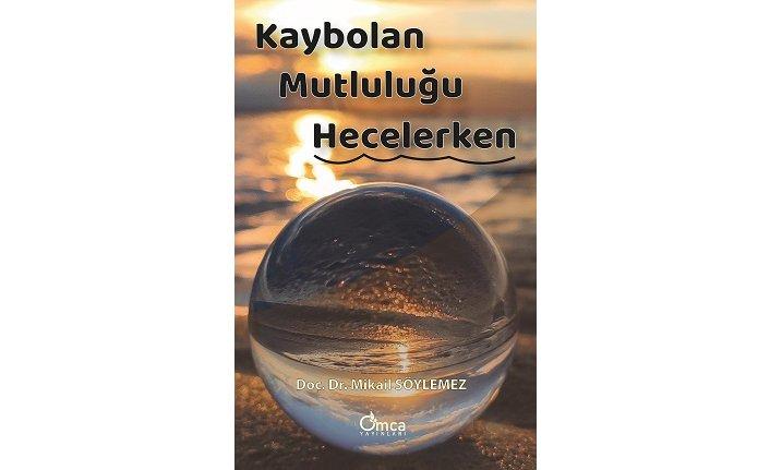 Yeni kitap: Kaybolan Mutluluğu Hecelerken