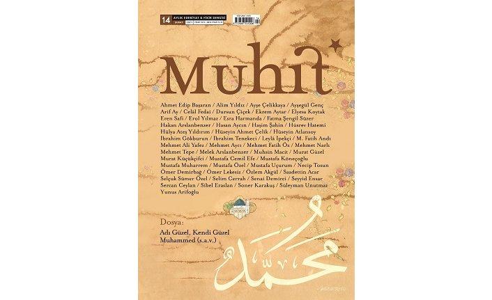 Edebiyat ve fikir dergisi Muhit Hz. Muhammed (s.a.v.) dosyasıyla raflardaki yerini aldı
