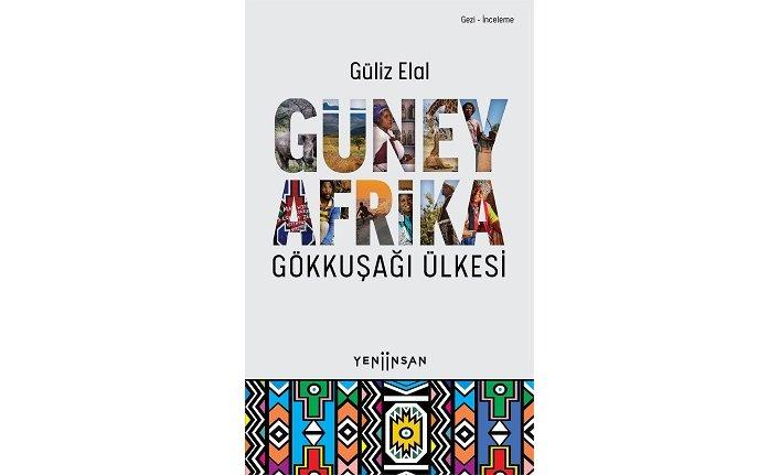 Herhangi bir gezi kitabı olmanın çok ötesinde: Güney Afrika - Gökkuşağı Ülkesi