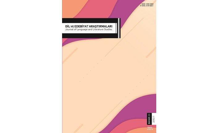 Dil ve Edebiyat Araştırmaları Dergisi'nin bahar sayısı çıktı