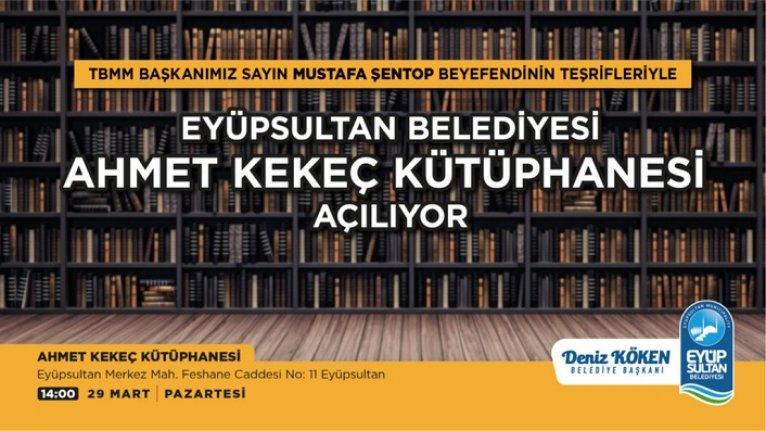 Eyüp Sultan Belediyesi Ahmet Kekeç Kütüphanesi açılıyor