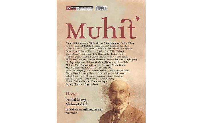 Muhit İstiklâl Marşı ve Mehmet Âkif dosyasıyla raflardaki yerini aldı