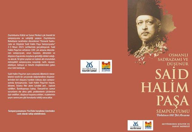 Vefatının 100. yılı anısına Osmanlı sadrazamı ve düşünür Said Halim Paşa sempozyumu