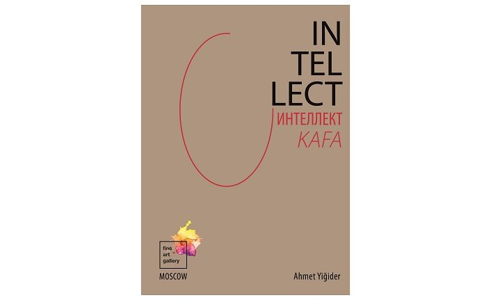 """Intellect / Kafa"" sergisi 8 Nisan'da Moskova'da açılıyor"
