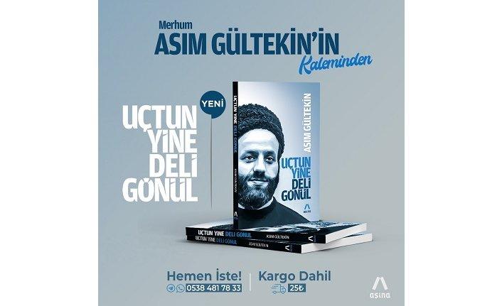 """Merhum Asım Gültekin'in """"Uçtun Yine Deli Gönül"""" kitabı çıktı!"""