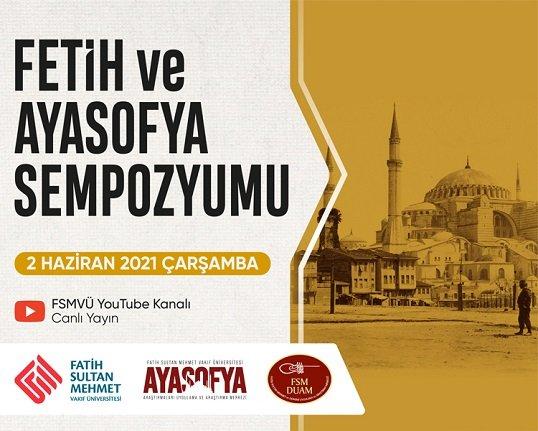 Ayasofya Merkezi'nden Fetih ve Ayasofya Sempozyumu