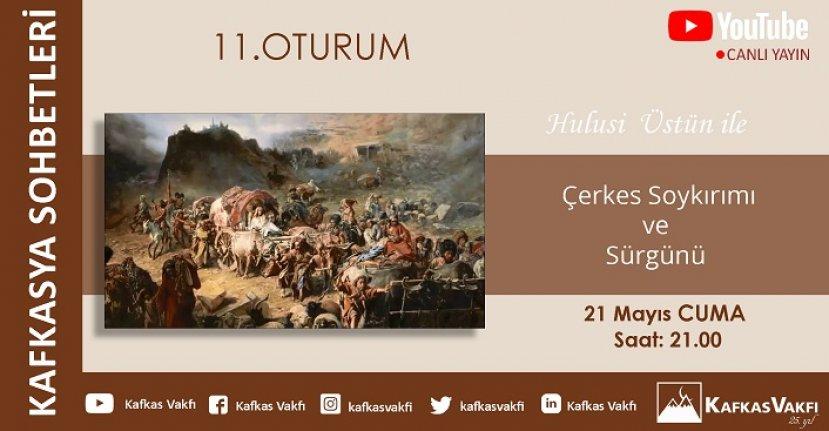 Kafkasya Sohbetleri XI. oturumu | Çerkes Soykırımı ve Sürgünü