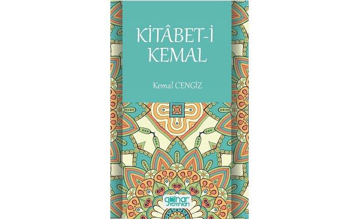 """""""Kemal'in Yazıları"""" anlamında 'Kitabet-i Kemal'"""