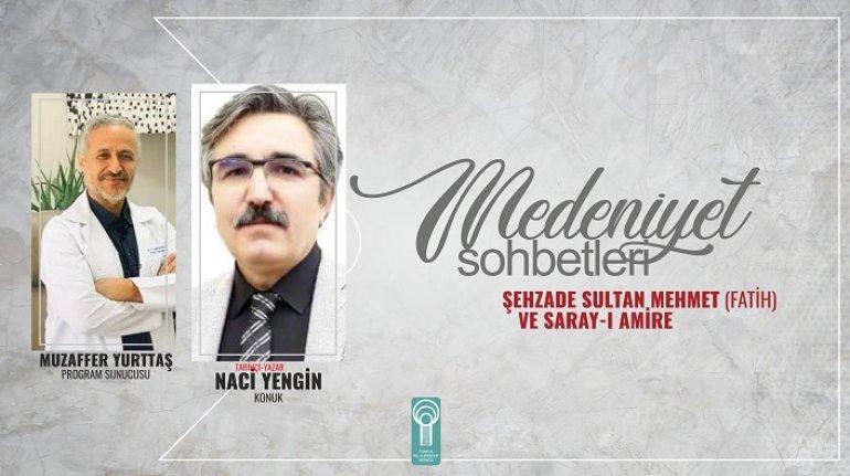 Naci Yengin: Fatih dünyayı yönetebilecek mahiyette yetiştirildi