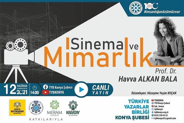 """TYB Konya'da """"Sinema ve Mimarlık"""" konuşuldu"""