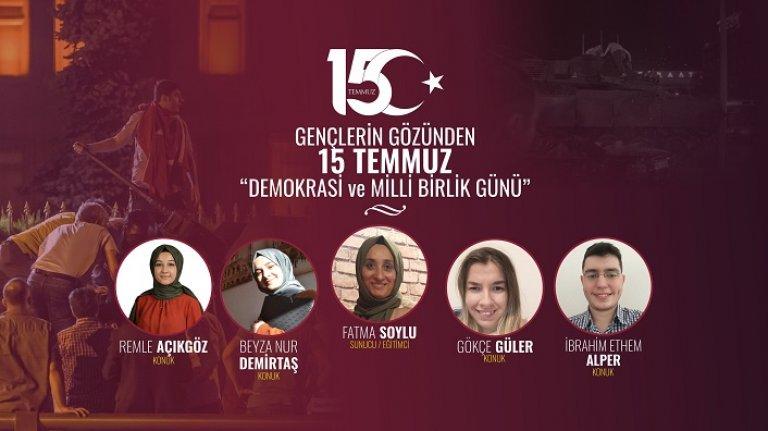 Gençler 15 Temmuz'u Yorumladı: Zorla Yapılan Hiçbir Şey Gelişim Sağlamaz