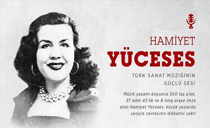 Türk sanat müziğinin güçlü sesi: Hamiyet Yüceses