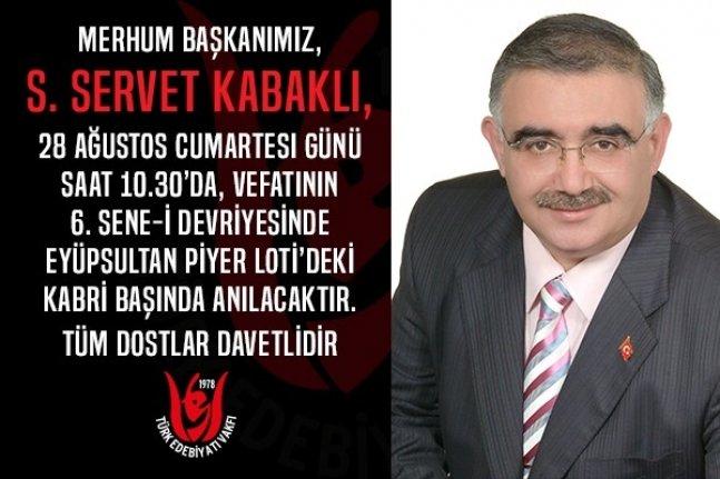 Merhum Başkan S. Servet Kabaklı'yı Anıyoruz!