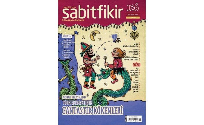 """Sabitfikir'in 126. sayısı """"Türk Edebiyatının Fantastik Kökenleri"""" başlığıyla çıktı"""