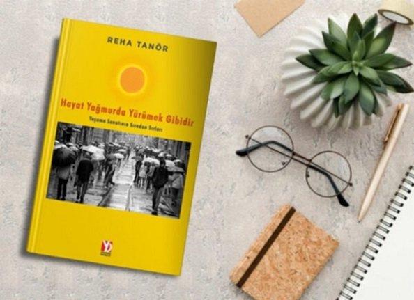 Sohbet ustası Reha Tanör'den gerçek hikâyeler: Hayat Yağmurda Yürümek Gibidir
