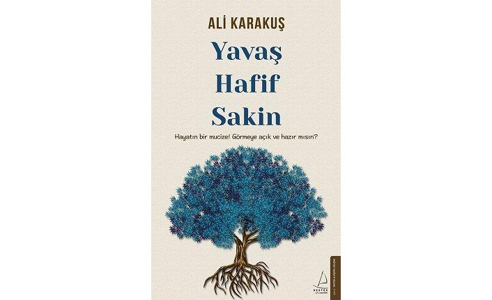 Ali Karakuş'un yeni kitabı: Yavaş, Hafif, Sakin