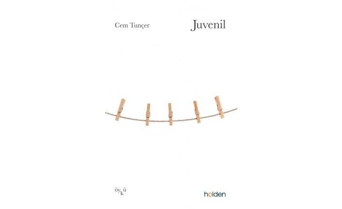 Cem Tunçer'den bir ilk kitap: JUVENİL