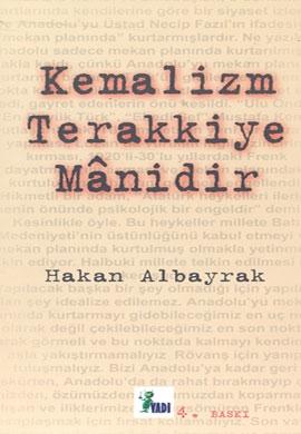 Kemalizm Terakkiye Manidir, Hakan Albayrak
