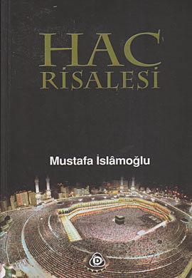 Mustafa İsamoğlu, Hacc Risalesi