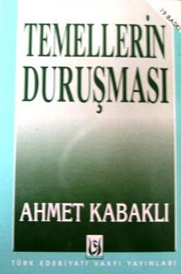 Ahmet Kabaklı, Temellerin Duruşması