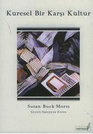 Susan Buck-Morss, Küresel Bir Karşı Kültür