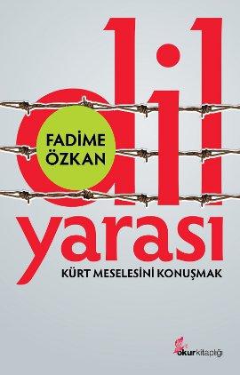 Fadime Özkan, Dil Yarası