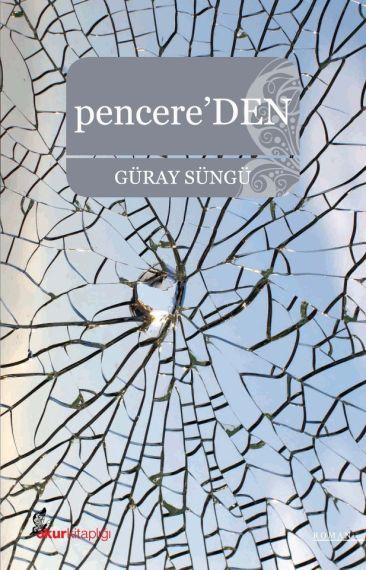 Güray Süngü'den yeni roman: pencere'DEN