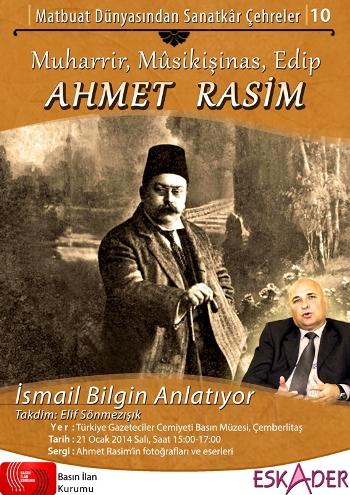 İsmail Bilgin, Ahmet Rasim'i anlatacak